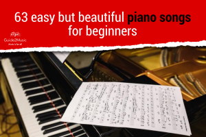Discover 63 easy piano songs for beginners (or not so beginners!)