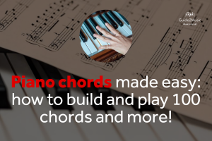 Piano chords made easy: build and play 100 chords and more!