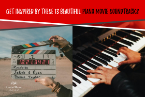 Get inspired by these 13 beautiful piano movie soundtracks
