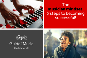 The musician mindset: 5 steps to becoming successful!