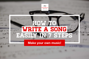 How to write a song easily in 7 steps
