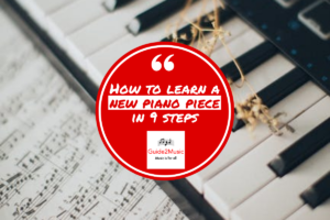 How to learn a new piano piece in 9 steps