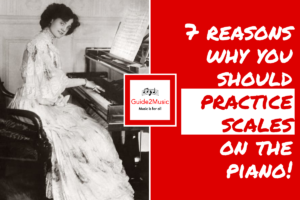 7 reasons why you should practice scales on the piano!