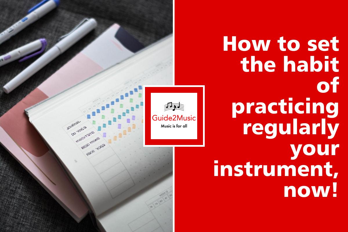 Set the habit of practicing regularly