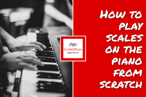 How to play scales on the piano from scratch
