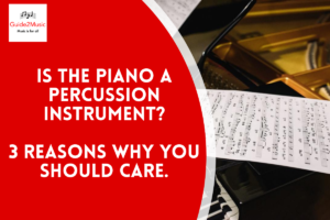 Is the piano a percussion instrument? 3 reasons why this will make you a better piano player!